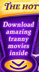 Download amazing tranny movies inside